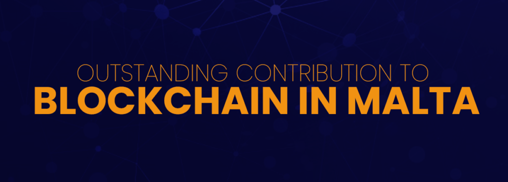 OUTSTANDING CONTRIBUTION TO BLOCKCHAIN IN MALTA